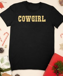 Cowgirl Brown Cowgirl T Shirt