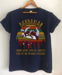 Barbarian Finding More Ways To Survive Than The DM Thought Possible Vintage Shirt